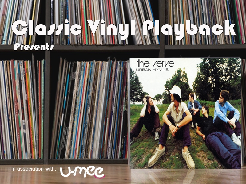 Classic Vinyl Playback Presents The Verve Quot Urban Hymns